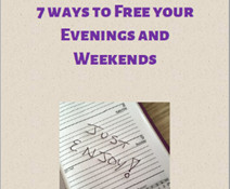 7 Ways to Free your Evenings & Weekends - Just Enjoy!